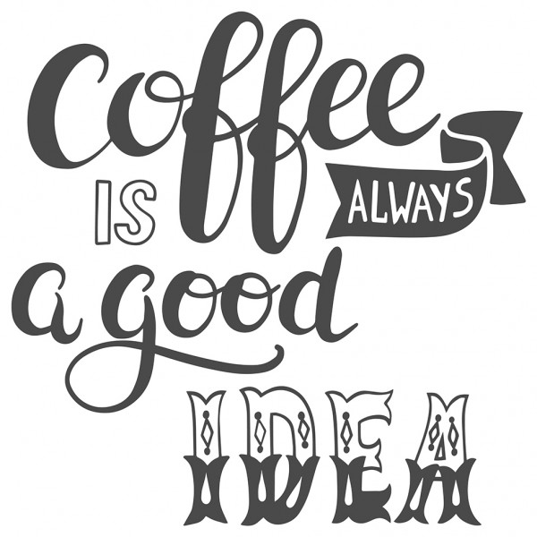 Wandtattoo Spruch Küche lustig Kaffee Coffee is always a good idea