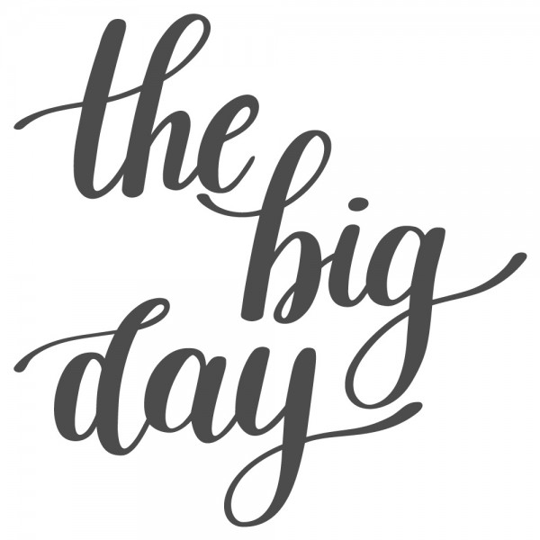 Wandtattoo Spruch Motto The big day Wandsticker Deko