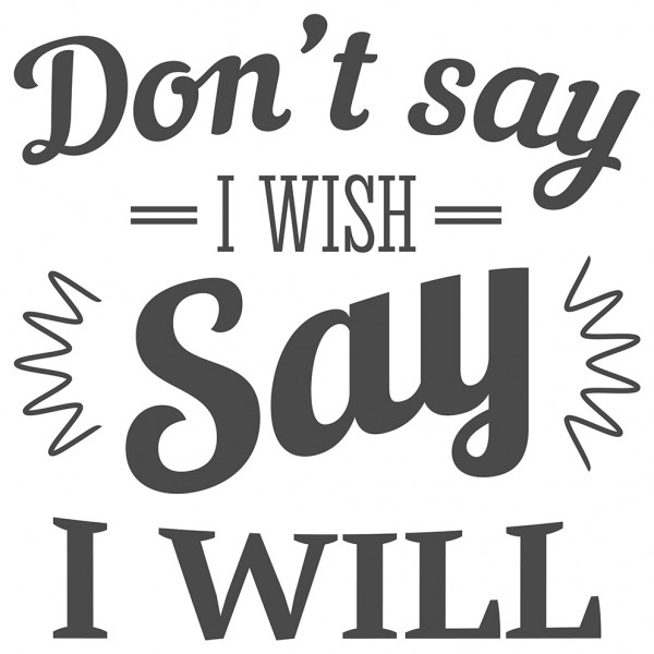 Wandtattoo Spruch Motivation Don't say I wish say I will Dekoration