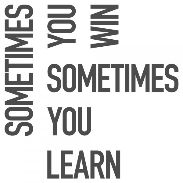 Wandtattoo Spruch lustig Sometimes you win, sometimes you learn Deko