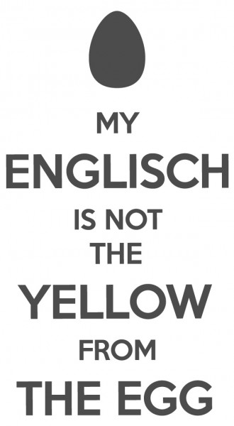 Wandtattoo Spruch lustig My Englisch is not the yellow from the egg