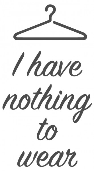 Wandtattoo Spruch lustig I have nothing to wear Wandsticker Deko